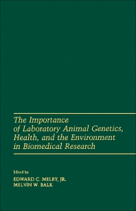 The Importance of laboratory animal genetics Health, and the Environment in Biomedical Research - 1st Edition - ISBN: 9780124895201, 9780323157032
