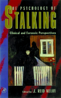 The Psychology of Stalking - 1st Edition - ISBN: 9780124905603, 9780080518978