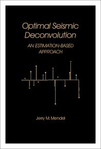 Optimal Seismic Deconvolution - 1st Edition - ISBN: 9780124907805, 9781483258195