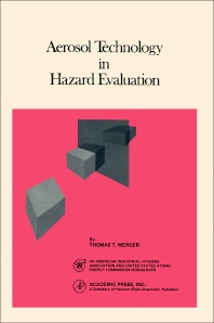 Aerosol Technology In Hazard Evaluation - 1st Edition - ISBN: 9780124911505, 9780323141291