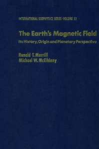 The Earth's Magnetic Field : Its History, Origin, and Planetary Perspective - 1st Edition - ISBN: 9780124912403, 9780080954639