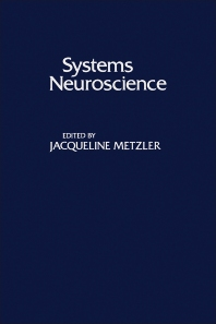 Systems Neuroscience - 1st Edition - ISBN: 9780124918504, 9780323157803