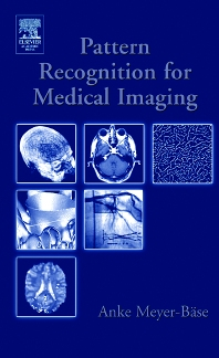 Pattern Recognition and Signal Analysis in Medical Imaging, 1st Edition,Volker Schmid,Anke Meyer-Baese,ISBN9780124932906