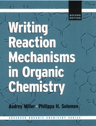 Writing Reaction Mechanisms in Organic Chemistry - 2nd Edition - ISBN: 9780124967120, 9780080521336