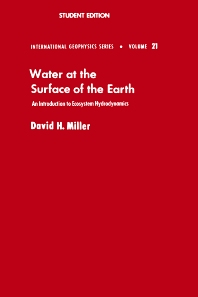 Water at the Surface of Earth, 1st Edition,David Miller,ISBN9780124967526