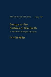 Energy at the surface of the earth : an introduction to the energetics of ecosystems - 1st Edition - ISBN: 9780124971509, 9780080954608