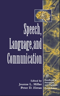 Speech, Language, and Communication - 1st Edition - ISBN: 9780124977709, 9780080541587