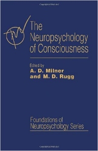 The Neuropsychology of Consciousness - 1st Edition - ISBN: 9780124980457, 9781483257822