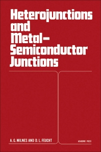 Heterojunctions and Metal Semiconductor Junctions - 1st Edition - ISBN: 9780124980501, 9780323141369
