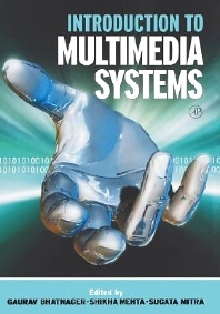 Introduction to Multimedia Systems, 1st Edition,Sugata Mitra,Gaurav Bhatnagar,ISBN9780125004527