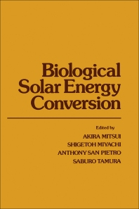 Biological Solar Energy Conversion - 1st Edition - ISBN: 9780125006507, 9780323149259
