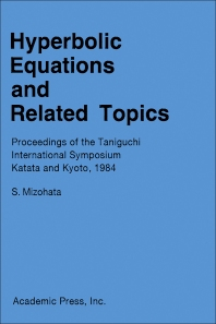 Hyperbolic Equations and Related Topics - 1st Edition - ISBN: 9780125016582, 9781483269252