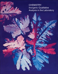 Chemistry: Inorganic Qualitative Analysis in the Laboratory - 1st Edition - ISBN: 9780125033541, 9780323161046