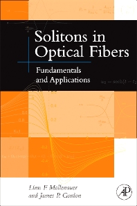 Solitons in Optical Fibers, 1st Edition,Linn Mollenauer,James Gordon,ISBN9780125041904