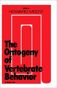 The Ontogeny of Vertebrate Behavior - 1st Edition - ISBN: 9780125043502, 9780323147507