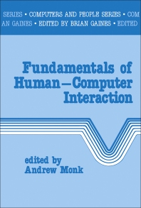 Fundamentals of Human-Computer Interaction - 1st Edition - ISBN: 9780125045827, 9781483276755