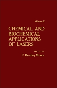 Chemical and Biochemical Applications of Lasers V2 - 1st Edition - ISBN: 9780125054027, 9780323157087