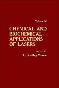 Chemical and Biochemical Applications of Lasers V4 - 1st Edition - ISBN: 9780125054041, 9780323150828