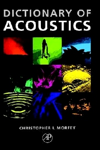 The Dictionary of Acoustics, 1st Edition,Christopher Morfey,ISBN9780125069403