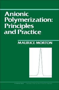 Cover image for Anionic Polymerization: Principles and Practice