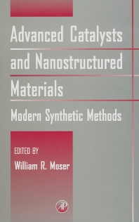 Advanced Catalysts and Nanostructured Materials, 1st Edition,William Moser,ISBN9780125084604