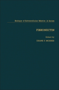 Fibronectin - 1st Edition - ISBN: 9780125084703, 9780323148245