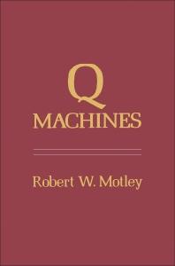 Q Machines - 1st Edition - ISBN: 9780125086509, 9780323160247