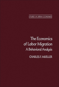 The Economics of Labor Migration - 1st Edition - ISBN: 9780125095808, 9781483267180