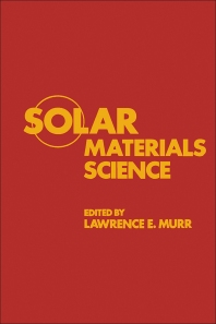 Solar Materials Science - 1st Edition - ISBN: 9780125111607, 9780323142465