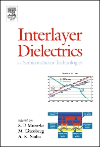 Interlayer Dielectrics for Semiconductor Technologies, 1st Edition,Shyam Muraka,Moshe Eizenberg,Ashok Sinha,ISBN9780125112215