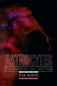 Astrocytes - 1st Edition - ISBN: 9780125113700, 9780323139878