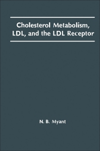 Cholesterol Metabolism, LDL, and the LDL Receptor - 1st Edition - ISBN: 9780125123006, 9780323148870