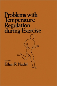 Problems with Temperature Regulation During Exercise - 1st Edition - ISBN: 9780125135504, 9780323160988
