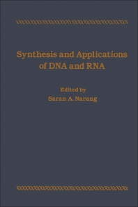 Synthesis And Applications Of DNA And RNA - 1st Edition - ISBN: 9780125140300, 9780323158886