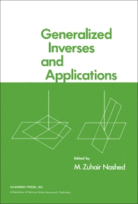 Generalized Inverses and Applications - 1st Edition - ISBN: 9780125142502, 9781483270296