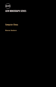 Computer Chess - 1st Edition - ISBN: 9780125172509, 9781483218908