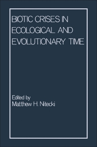 Biotic Crises in Ecological and Evolutionary Time - 1st Edition - ISBN: 9780125196406, 9780323156417