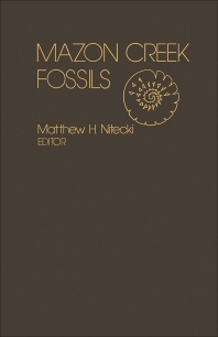 Mazon Creek Fossils - 1st Edition - ISBN: 9780125196505, 9781483257884