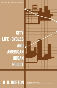 City Life-Cycles and American Urban Policy - 1st Edition - ISBN: 9780125218504, 9781483218946