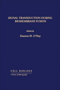 Signal Transduction During Biomembrane Fusion - 1st Edition - ISBN: 9780125241557, 9780323141451