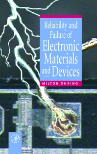 Reliability and Failure of Electronic Materials and Devices, 1st Edition,Milton Ohring,ISBN9780125249850