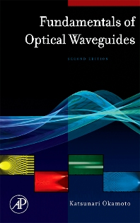 Fundamentals of Optical Waveguides, 2nd Edition,Katsunari Okamoto,ISBN9780125250962