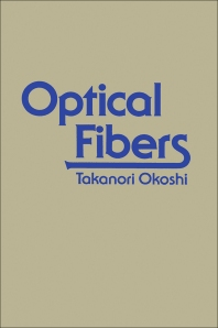 Optical Fibers - 1st Edition - ISBN: 9780125252607, 9780323141482