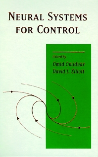 Neural Systems for Control, 1st Edition,Omid Omidvar,David Elliott,ISBN9780125264303