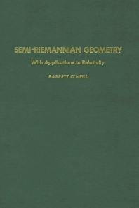 Cover image for Semi-Riemannian Geometry With Applications to Relativity