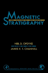 Magnetic Stratigraphy, 1st Edition,Meil Opdyke,James Channell,ISBN9780125274708