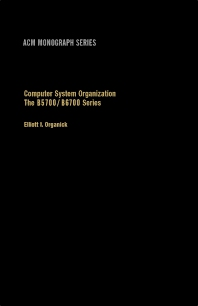 Computer System Organization - 1st Edition - ISBN: 9780125282505, 9781483219042