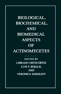 Biological, Biochemical, and Biomedical Aspects of Actinomycetes - 1st Edition - ISBN: 9780125286206, 9781483273693