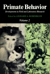 Primate Behavior - 1st Edition - ISBN: 9780125340021, 9781483271828