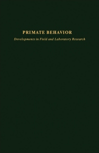 Primate Behavior - 1st Edition - ISBN: 9780125340045, 9781483271835